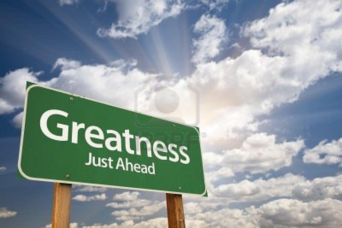 Greatnes...just-ahead